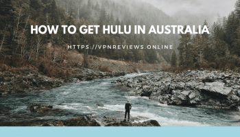 How-To-Watch-Hulu-In-Australia