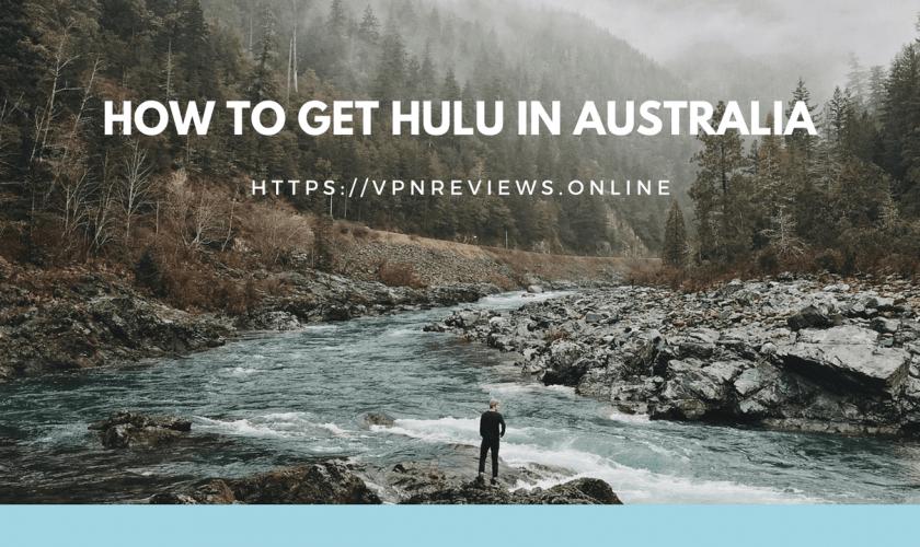 How-To-Watch-Hulu-In-Australia